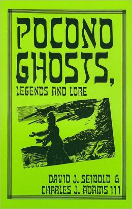 Pocono Ghosts, Legends and Lore