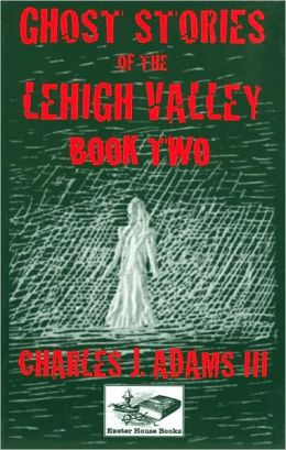 Ghost Stories of the Leigh Valley: Book Two
