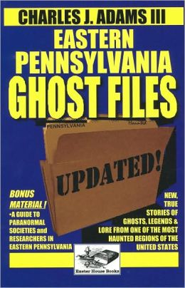 Eastern Pennsylvania Ghost Files: Updated