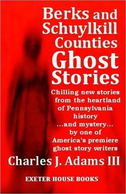 Berks and Schuylkill Ghost Stories