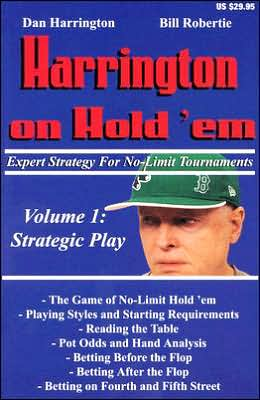 Harrington on Hold'em: Expert Strategy for No-Limit Tournaments: Volume 1: Strategic Play