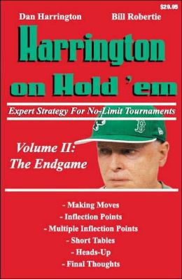 Harrington on Hold 'em: Expert Strategy for No Limit Tournaments: Volume 2: The Endgame