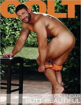 Colt Butt Beautiful 2013 Calendar