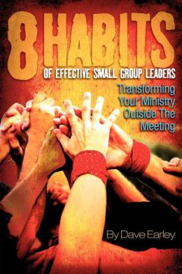 8 Habits Of Effective Small Group Leadership