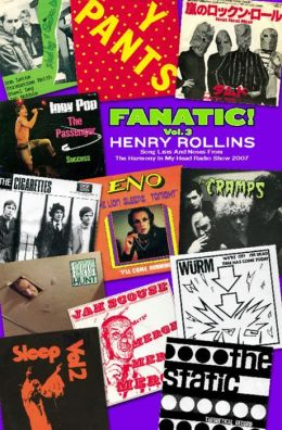 Fanatic! Vol. 3: Song Lists and Notes from the Harmony In My Head Radio Show 2007