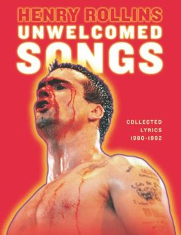 Unwelcomed Songs: Collected Lyrics 1980-1992