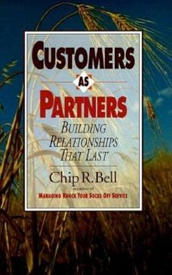 Customers As Partners: Building Relationships That Last