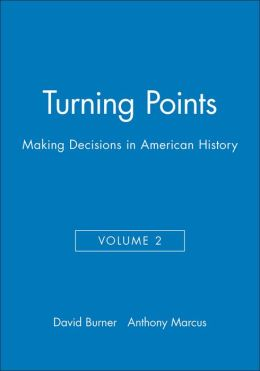 Turning Points: Making Decisions in American History