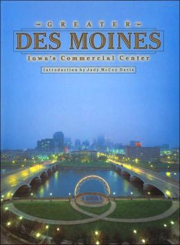 Greater Des Moines: Iowa's Commercial Center (Urban Tapestry Series)