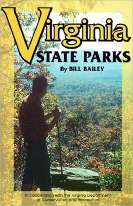 Virginia State Parks: A Guide to Virginia State Parks