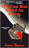 The Cop Was White as Snow: A Harbour Pointe Mystery