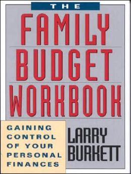 Family Budget Workbook: Gaining Control of Your Personal Finances