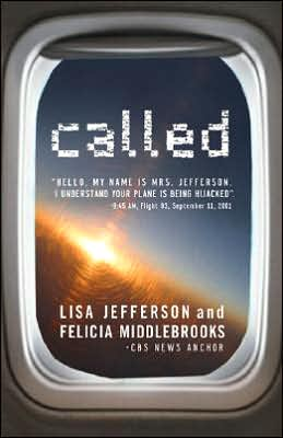 Called: Hello, My Name is Mrs. Jefferson. I Understand Your Plane is Being Hijacked?: 9:45 AM, Flight 93, September 11, 2001