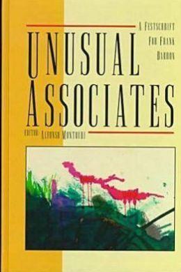 Unusual Associates: A Festschrift for Frank Barron