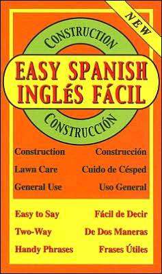 Easy Spanish for Construction/Inglés fácil para construcción