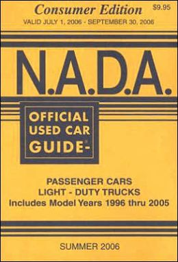 N.A.D.A. Official Used Car Guide: Consumer Edition: Summer 2006