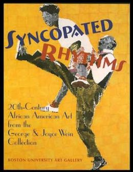 Syncopated Rhythms: 20th-Century African American Art from the George and Joyce Wein Collection