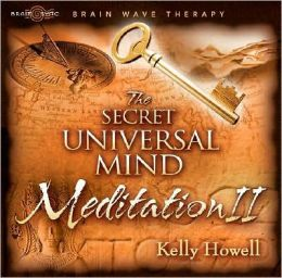 The Secret - Universal Mind Meditation II - Kelly Howell