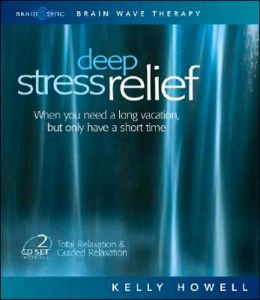 Deep Stress Relief: When You Need a Long Vacation, but Only Have a Short Time: Total Relaxation and Guided Relaxation