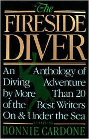 Fireside Diver: An Anthology of Underwater Adventure