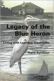 Legacy of the Blue Heron: Living with Learning Disabilities