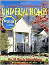 Products and Plans for Universal Homes: Over 1700 Products from over 450 Manufacturers Plus 51 Plans for Universal Homes