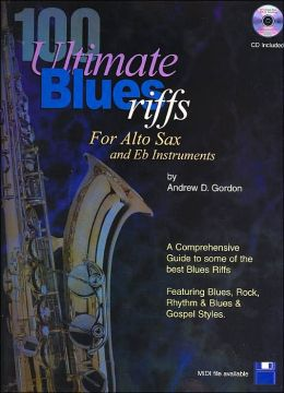 100 Ultimate Blues Riffs for Alto Sax and Eb Instruments