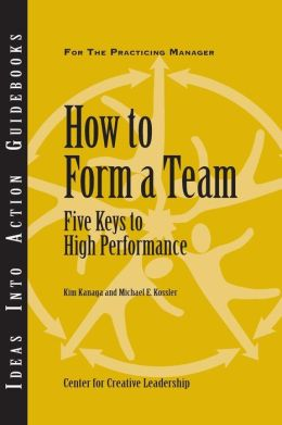 How to Form a Team: Five Keys to High Performance