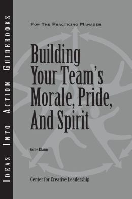 Building Your Team's Morale, Pride, and Spirit