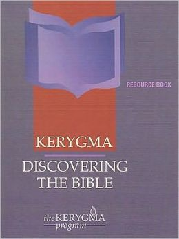 Kerygma : Discovering the Bible : Resource Book