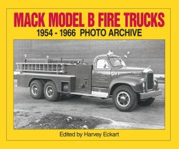 Mack Model B Fire Trucks, 1954-1966 Photo Archive
