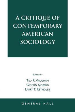 A Critique of Contemporary American Sociology