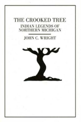 Crooked Tree: Indian Legends of Northern Michigan