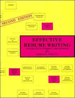 Effective Resume Writing: A Guide to Successful Employment