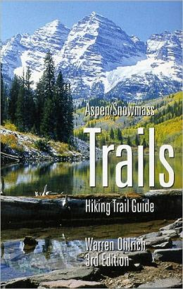 Aspen/Snowmass Trails: Hiking Trail Guide