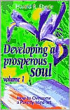 Developing a Prosperous Soul: Volume 1, How to Overcome a Poverty Mind-set