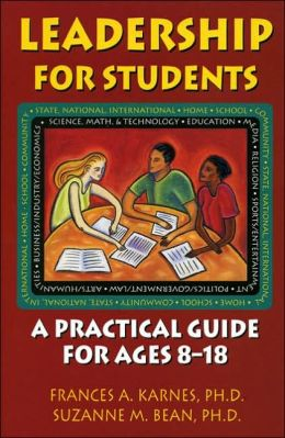 Leadership for Students: A Practical Guide for Ages 8-18