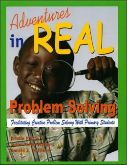 Adventures in Real Problem Solving: Facilitating Creative Problem Solving With Primary Students