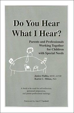 Do You Hear What I Hear?: Parents and Professionals Working for Children with Special Needs