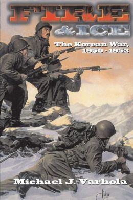 Fire and Ice: The Korean War, 1950-1953