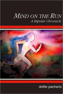 Mind on the Run: A Bipolar Chronicle