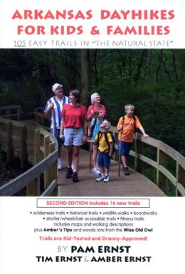 Arkansas Dayhikes for Kids & Families: 105 Easy Trails in