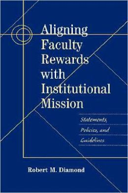Aligning Faculty Rewards with Institutional Mission: Statements, Policies, and Guidelines