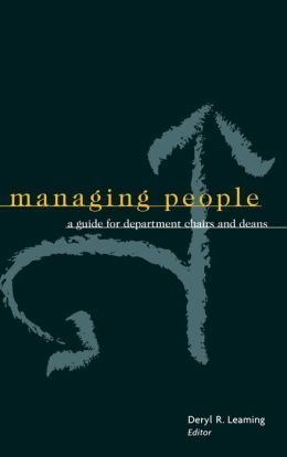 Managing People: A Guide for Department Chairs and Deans