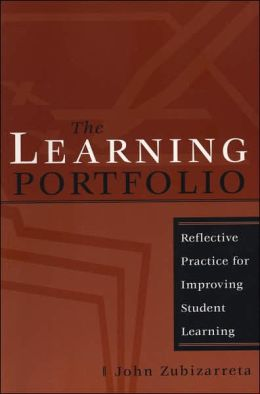 The Learning Portfolio: Reflective Practice for Improving Student Learning