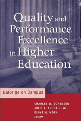 Quality and Performance Excellence in Higher Education: Baldrige on Campus