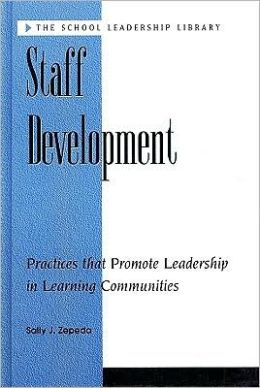 Staff Development: Leadership in Learning Communities: Practices That Promote Leadership in Learning Communities