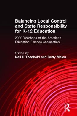 BALANCING LOCAL CONTROL and STATE RESPONSIBILITY for K-12 EDUCATION