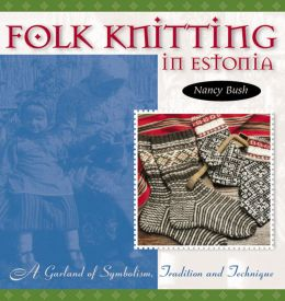 Folk Knitting in Estonia: A Garland of Symbolism, Tradition, and Technique