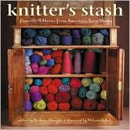 Knitter's Stash: Favorite Patterns from America's Yarn Shops